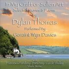 In My Craft or Sullen Art: Selected Stories & Poems By Dylan Thomas by Geraint Wyn Davies (CD, Apr-2013, GPR Records)