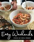 Easy Weekends by Neil Perry (Paperback, 2015)