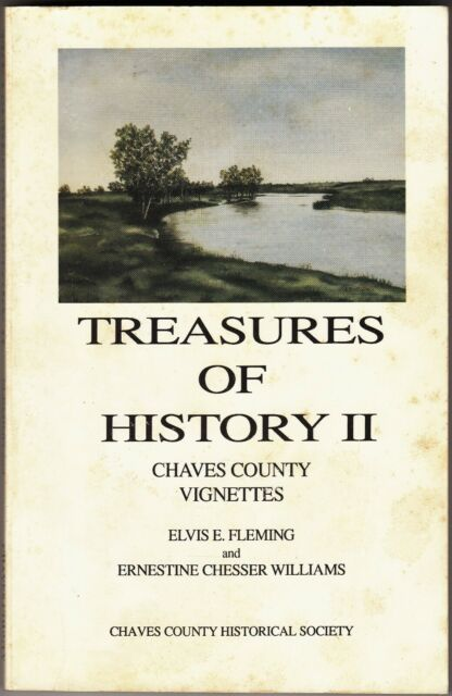 TREASURES OF HISTORY II: CHAVES COUNTY VIGNETTES (1991) New Mexico HISTORY