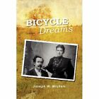 Bicycle Dreams 9780595526550 by Joseph Michels Book