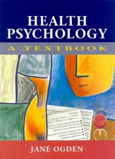 Health Psychology: A Textbook By Jane Ogden. 9780335195442