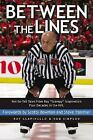 Between the Lines : Not-So-Tall Tales from Ray Scampy Scapinello's Four Decades in the NHL by Ray Scapinello and Rob Simpson (2006, Hardcover / Hardcover)