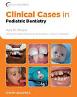 Clinical Cases in Pediatric Dentistry by Iowa State University Press (Paperback, 2012)