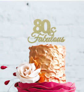 80th Birthday Cake Topper - 80 & Fabulous Cake Topper ...