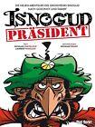 Die neuen Abenteuer des Großwesirs Isnogud 1 - Präsident Isnogud von Nicolas Tabary, Laurent Vassilian und Nicolas Canteloup (2015, Gebundene Ausgabe)