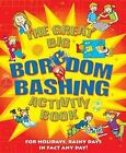 Great Big Boredom Bashing Activity Book: For Holidays, Rainy Days in Fact Any Day by Arcturus Publishing Ltd (Paperback, 2007)