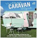 Vintage Caravan Style: Buying, Restoring, Decorating and Styling the Small Spaces of Your Dreams! by Lisa Mora (Paperback, 2014)