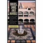 Bricks, Sand and Marble: U.S. Army Corps of Engineers Construction in the Mediterranean and Middle East, 1947-1991 by Robert P Grathwol, Donita M Moorhus, Center of Military History (Hardback, 2010)
