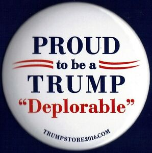 """2016 Donald Trump 3"""" / Proud To Be A Deplorable - Campaign Button(Pin 37)"""