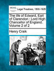 The Life of Edward, Earl of Clarendon: Lord High Chancellor of England. Volume 2 of 2 by Henry Craik (Paperback / softback, 2010)