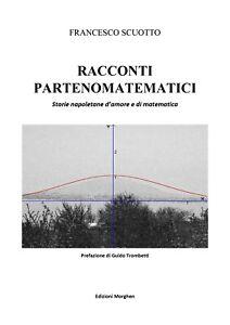 2021 Francesco Scuotto Racconti Partenomatematici Edizioni Morghen