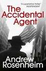 The Accidental Agent by Andrew Rosenheim (Hardback, 2016)
