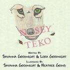 Nosey Teko by Lora Goodnight, Savanna Goodnight (Paperback / softback, 2013)