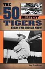 The 50 Greatest Tigers Every Fan Should Know by Lew Freedman (Paperback / softback, 2014)
