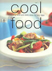 Cool Food: Refreshing Food and Drink Ideas for Lazy Days by Murdoch Books (Paperback, 2002)