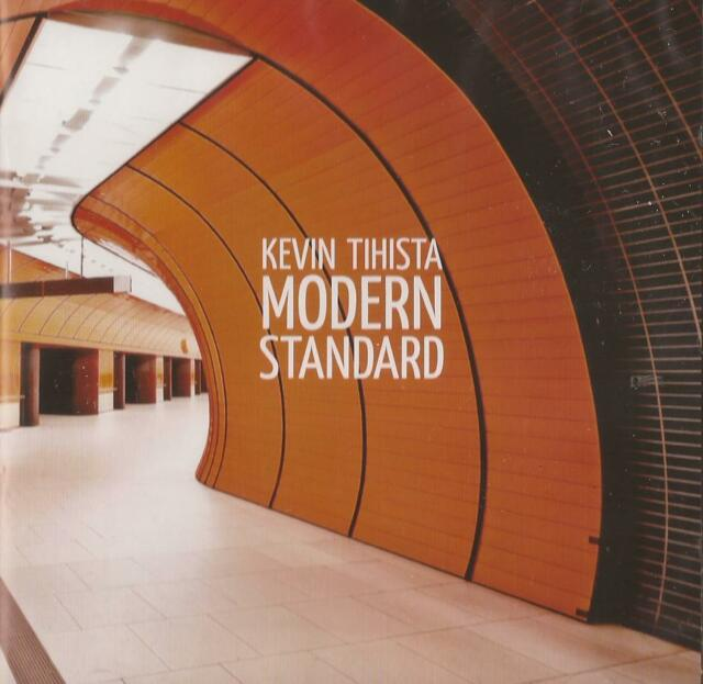 Kevin Tihista - Modern Standard (CD 2013) NEW/SEALED