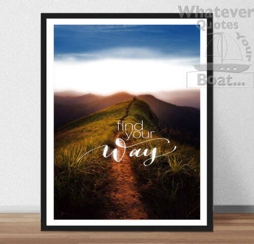 FIND YOUR WAY Awesome Motivation Inspirational Quote Life Poster Print Frame