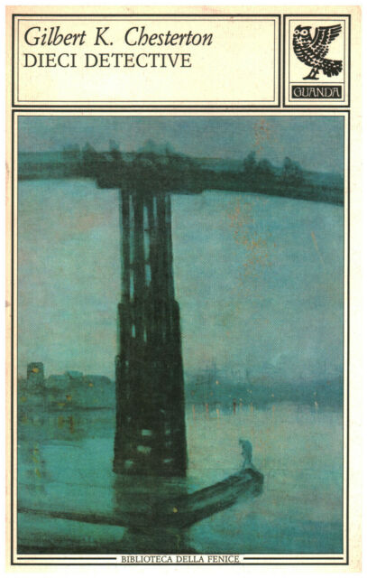 Dieci detective - Gilbert K.Chesterton (Ugo Guanda Editore)