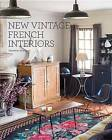 New Vintage French Interiors by Sebastien Siraudeau (Hardback, 2015)