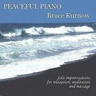 Peaceful Piano by Bruce Kurnow (CD, Mar-2003, Switchback Productions, Inc.)