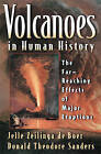 Volcanoes in Human History: The Far-Reaching Effects of Major Eruptions by Jelle de Zeilinga Boer, Donald Theodore Sanders (Paperback, 2004)