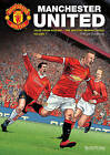 Manchester United: Tales from History - The Official Graphic Novel: Volume 1 by Philippe Glogowski (Hardback, 2014)