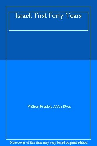 Israel: First Forty Years,William Frankel, Abba Eban