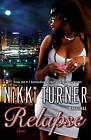 Relapse by Nikki Turner (Paperback / softback, 2010)