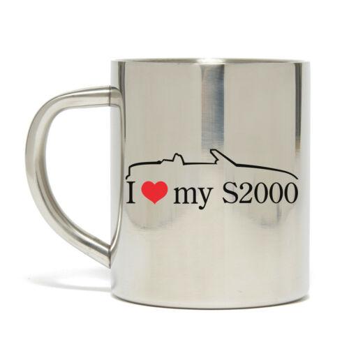 I Love My S2000 Logo Edelstahl 300ml//10oz Becher Tasse