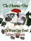 The Christmas Dog: LC's Worst Day Ever! by Julian Benson (Paperback / softback, 2012)