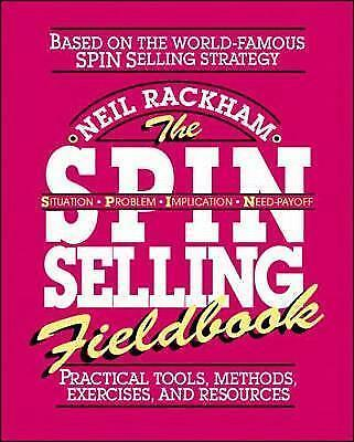 1 of 1 - The SPIN Selling Fieldbook: Practical Tools, Methods, Exercises, and...