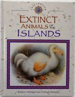 Extinct Animals Of The Islands Lost Forever By J Balouet And B J Behm