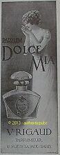 PUBLICITE PARFUM V. RIGAUD DOLCE MIA PARFUMEUR DE 1913 FRENCH AD RARE ART DECO