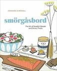 Smorgasbord: The Art of Swedish Breads and Savory Treats by Johanna Kindvall (Hardback, 2017)