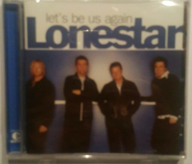 Let's Be Us Again von Lonestar (2004)