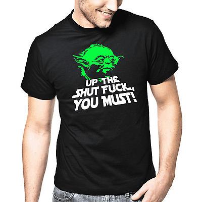 Up The Shut Fuck, You Must! | Yoda | Star Wars Satire | Fun | S-XXL T-Shirt