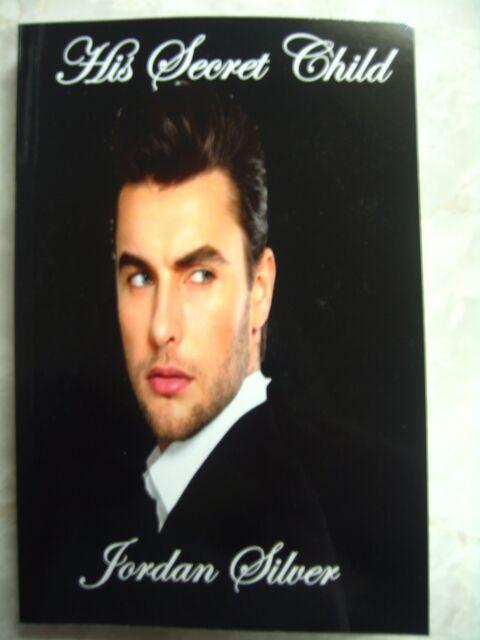 His Secret Child by Jordan Silver paperback 9781499510621 B97