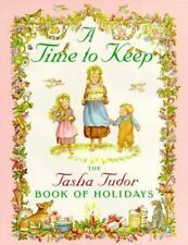 A Time to Keep : The Tasha Tudor Book of Holidays by Tasha Tudor (1996, Picture Book)