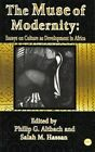 The Muse of Modernity: Essays on Culture as Development in Africa by Philip G. Altback, Salah M. Hassan (Paperback, 1997)
