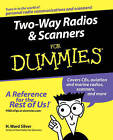 Two-way Radios & Scanners For Dummies by Ward Silver (Paperback, 2005)