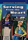 Serving from the Heart for Youth: Finding Your Gifts and Talents for Service: Student Book by Anne Broyles, Yvonne Gentile, Carol Cartmill (Paperback, 2007)