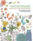 Malbuch für Erwachsene: Naturträume (2016, Taschenbuch)