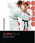 Jiu Jitsu for All: Brown Belt to Black Belt by David Walker (Paperback, 2008)