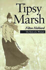 Tipsy Marsh: The Story of a Woman by Filton Hebbard (Paperback / softback, 2000)