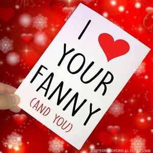 Image Is Loading Anniversary Greeting Cards I Love Your Fanny Funny