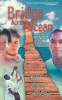 Bridge Across the Ocean by Randy Boyd (Paperback, 2001)