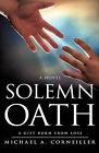 Solemn Oath by Michael A Corneiller (Paperback / softback, 2010)