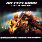 Dr Feelgood Live in Concert Speeding Thru Europe 11 Track CD 2003 EX
