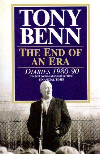1 of 1 - The End Of An Era: Diaries 1980-1990: Diaries 1980-90 By Tony Benn