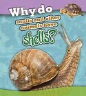 Why Do Snails and Other Animals Have Shells? by Holly Beaumont (Hardback, 2015)